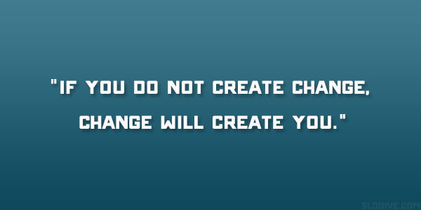 40010-quotes-about-creating-change